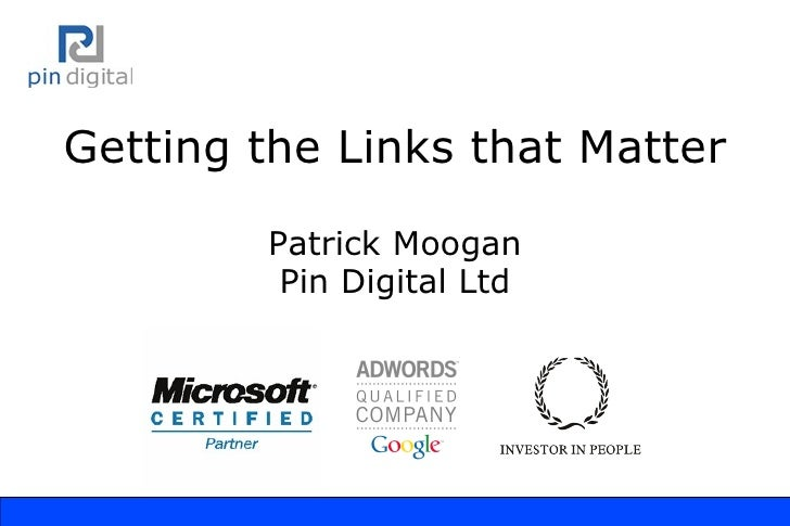Getting the Links that Matter Patrick Moogan Pin Digital Ltd