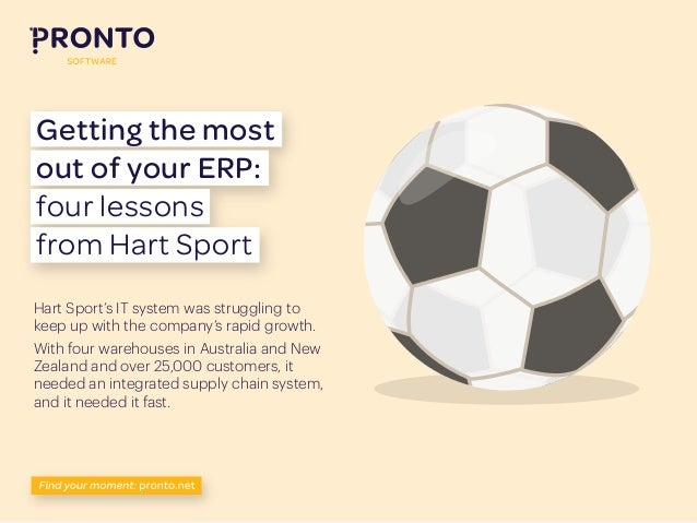 Getting the most out of your ERP: four lessons from Hart Sport Hart Sport's IT system was struggling to keep up with the c...