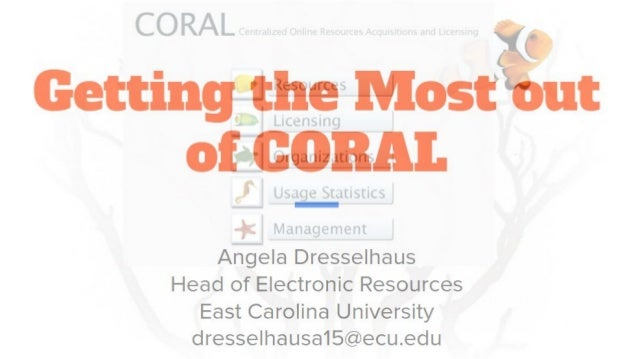 Introduction and Agenda ● Brief History of ERM Systems ● General Information About CORAL ● Literature Review ● Tour of COR...