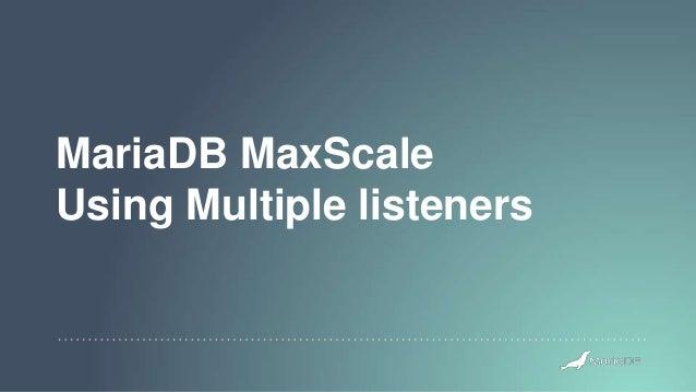 MariaDB MaxScale Using Multiple listeners