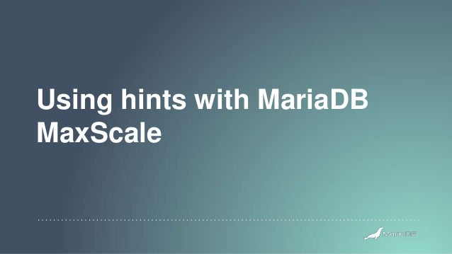 Using hints with MariaDB MaxScale