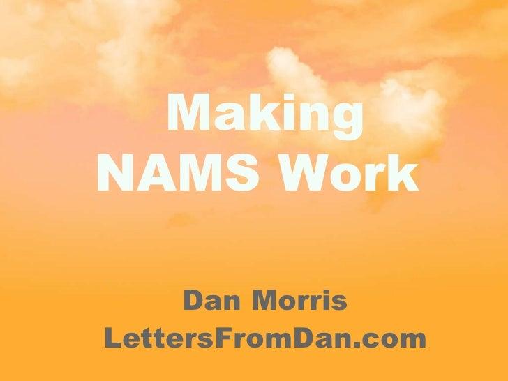 Making NAMS Work  Dan Morris LettersFromDan.com
