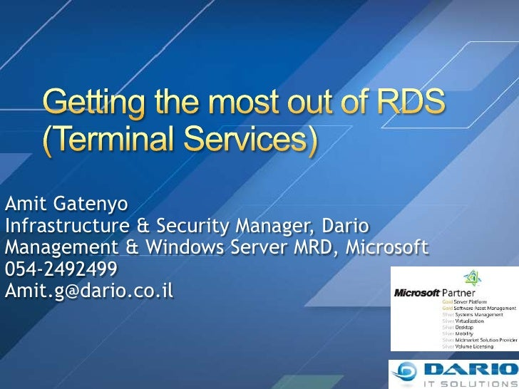 Amit GatenyoInfrastructure & Security Manager, DarioManagement & Windows Server MRD, Microsoft054-2492499Amit.g@dario.co.il