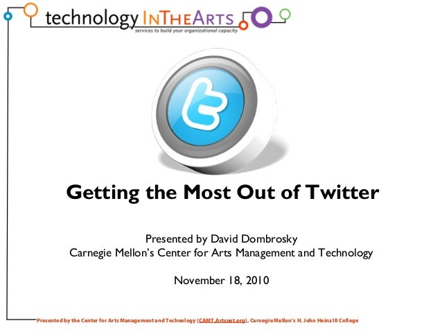 Presented by the Center for Arts Management and Technology (CAMT.Artsnet.org), Carnegie Mellon's H. John Heinz III College...