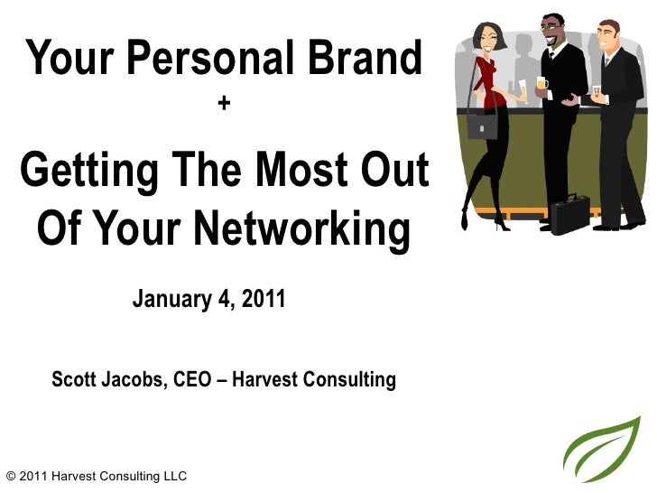 Your Personal Brand                                +  Getting The Most Out   Of Your Networking                    January...