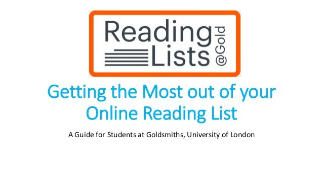 Getting the Most out of your Online Reading List A Guide for Students at Goldsmiths, University of London