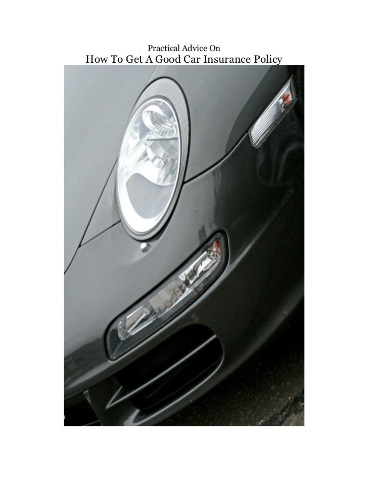 Practical Advice OnHow To Get A Good Car Insurance Policy