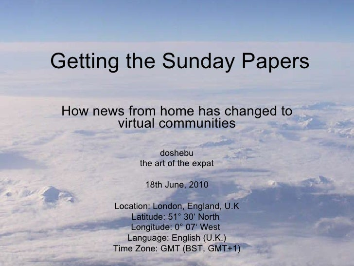 Getting the Sunday Papers How news from home has changed to virtual communities doshebu the art of the expat 18th June, 20...