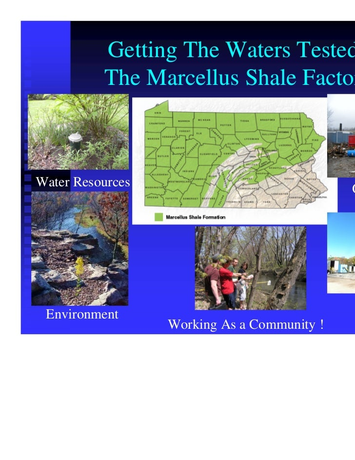 Getting The Waters Tested          The Marcellus Shale FactorWater Resources                              Old Issues Envir...
