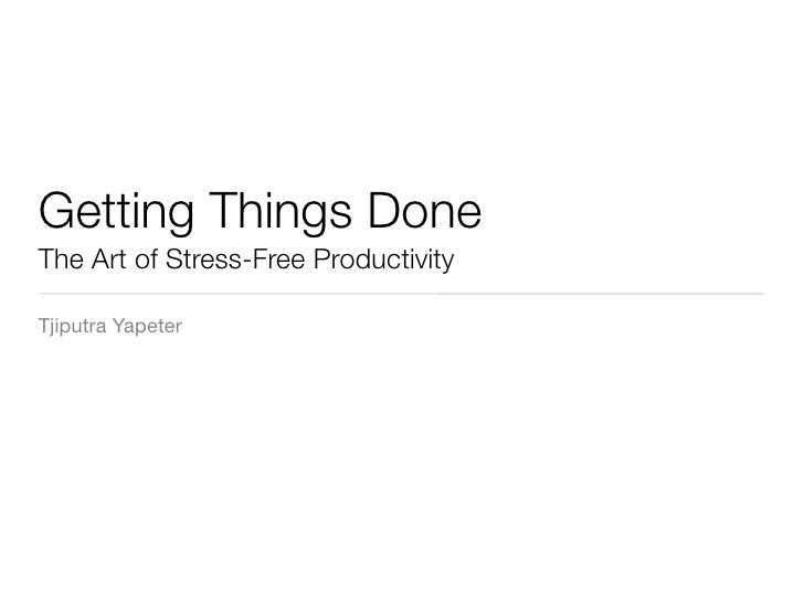 Getting Things Done The Art of Stress-Free Productivity  Tjiputra Yapeter