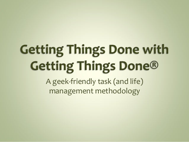 A geek-friendly task (and life) management methodology