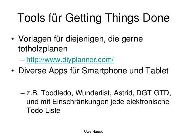 Tools für Getting Things Done • Vorlagen für diejenigen, die gerne totholzplanen – http://www.diyplanner.com/  • Diverse A...
