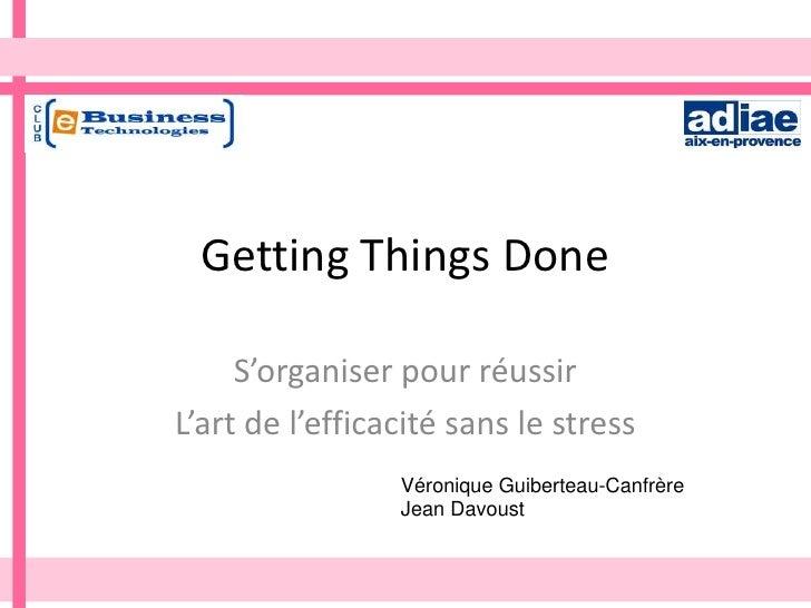 Getting Things Done       S'organiser pour réussir L'art de l'efficacité sans le stress                  Véronique Guibert...