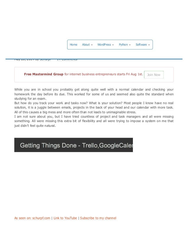 Getting Things Done with Trello, Google Calendar, Evernote and Zapier – Project and Task Management May 20, 2014 by Schurp...