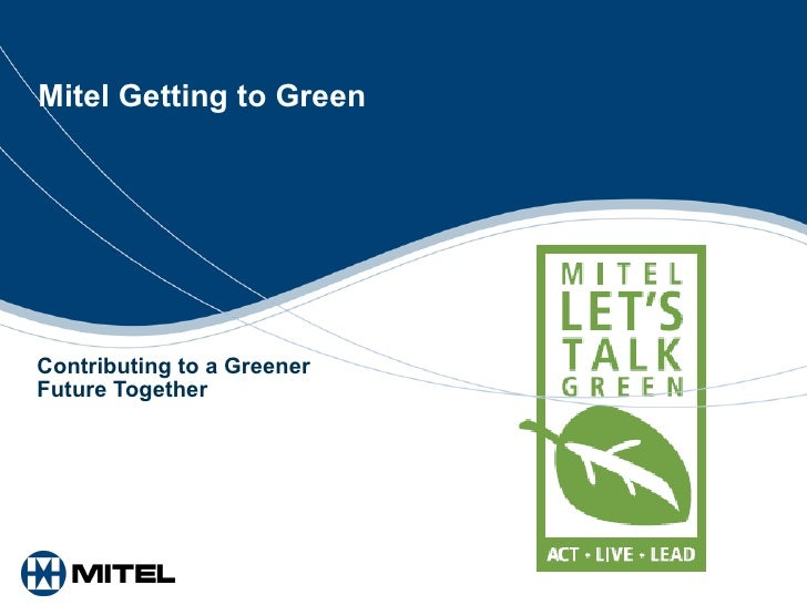 Mitel Getting to Green Contributing to a Greener Future Together