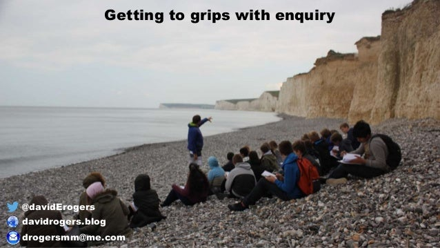 Getting to grips with enquiry @davidErogers davidrogers.blog drogersmm@me.com
