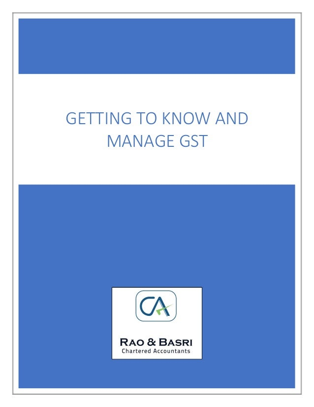 GETTING TO KNOW AND MANAGE GST