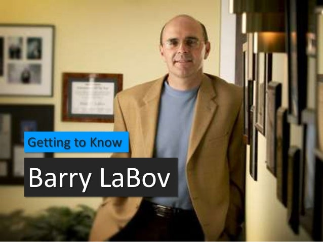 Getting to Know  Barry LaBov