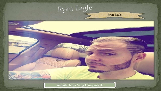 Getting to know ryan eagle as a businessman