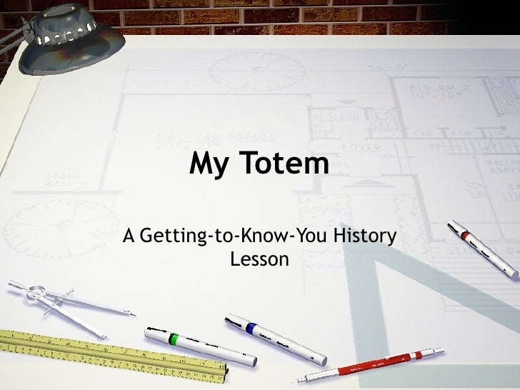 My Totem  A Getting-to-Know-You History             Lesson
