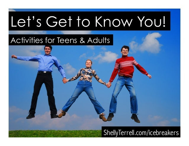 Let's Get to Know You! ShellyTerrell.com/icebreakers Activities for Teens & Adults