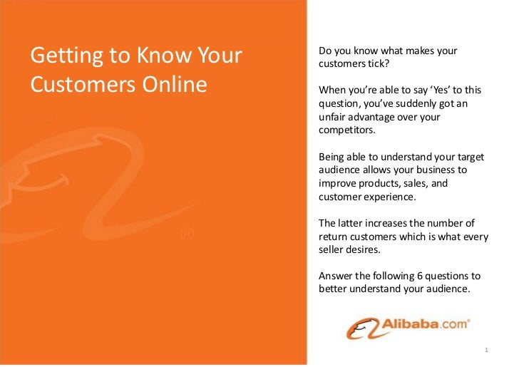 Getting to Know Your   Do you know what makes your                       customers tick?Customers Online       When you're...