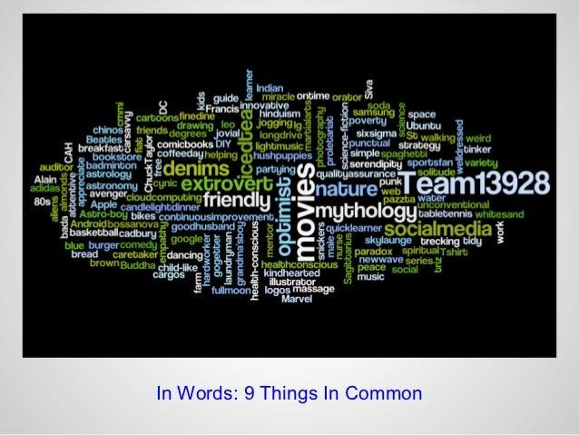 In Words: 9 Things In Common