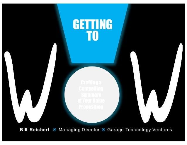 Pitch Your WOW! to Bill Reichert, Managing Director, Garage Technolo…