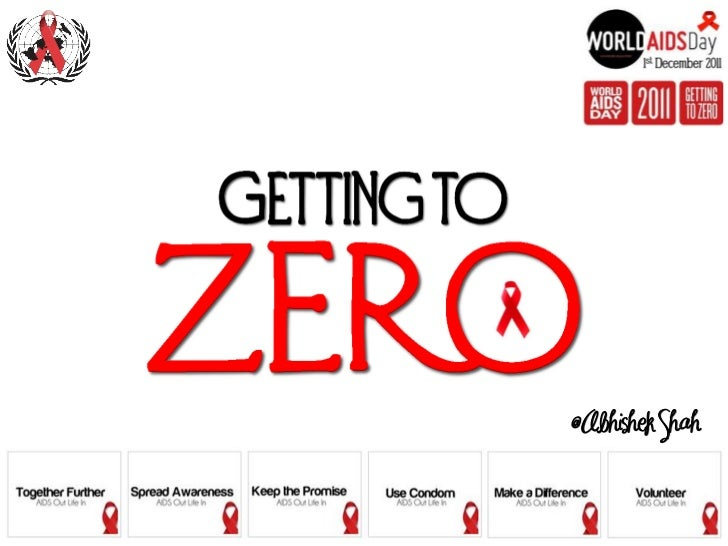 Getting to Zero - AIDS Out Life In @abhishek shah