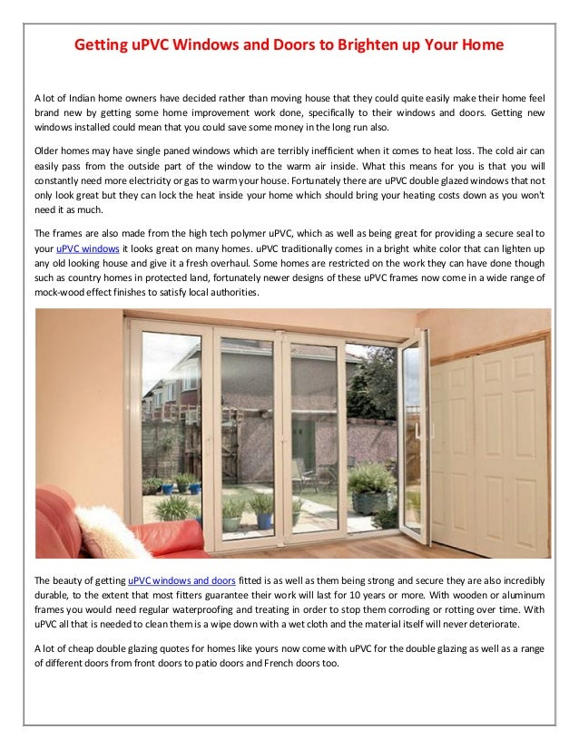 Getting uPVC Windows and Doors to Brighten up Your Home A lot of Indian home owners have decided rather than moving house ...