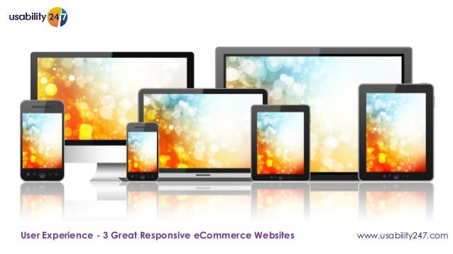 www.usability247.comUser Experience - 3 Great Responsive eCommerce Websites