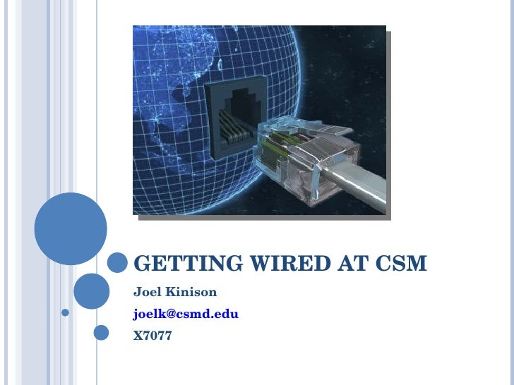 GETTING WIRED AT CSM Sue Subocz [email_address] X7538