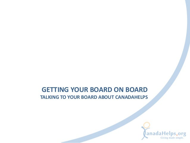 GETTING YOUR BOARD ON BOARDTALKING TO YOUR BOARD ABOUT CANADAHELPS
