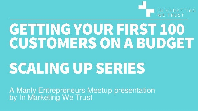A Manly Entrepreneurs Meetup presentation by In Marketing We Trust