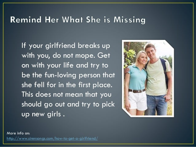 How To Get Your Girlfriend Back After A Break Up