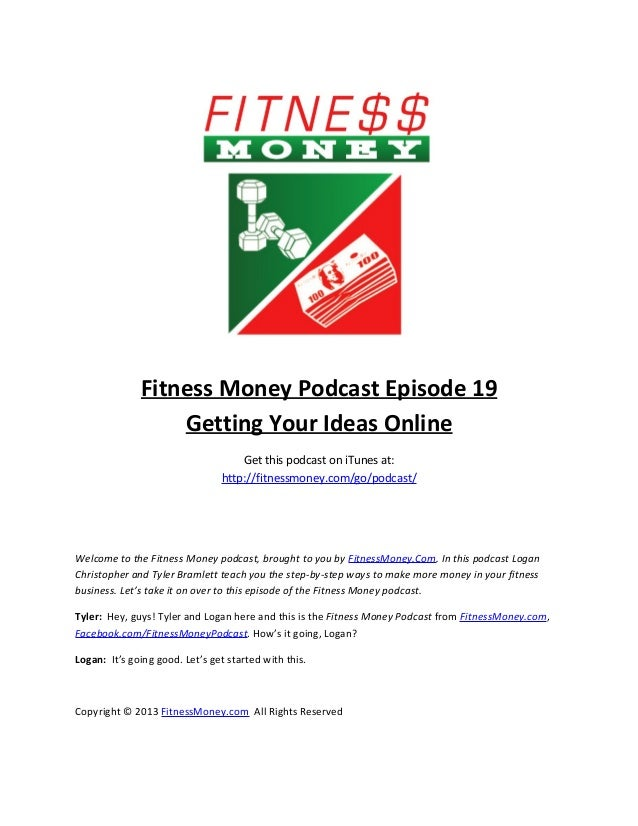 Fitness Money Podcast Episode 19                  Getting Your Ideas Online                                    Get this po...