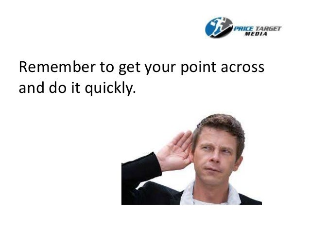 how to get your point across in 30 seconds