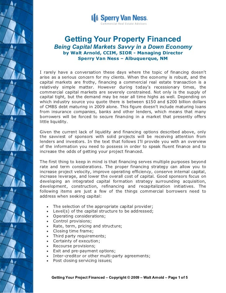 Getting Your Property Financed      Being Capital Markets Savvy in a Down Economy           by Walt Arnold, CCIM, SIOR - M...