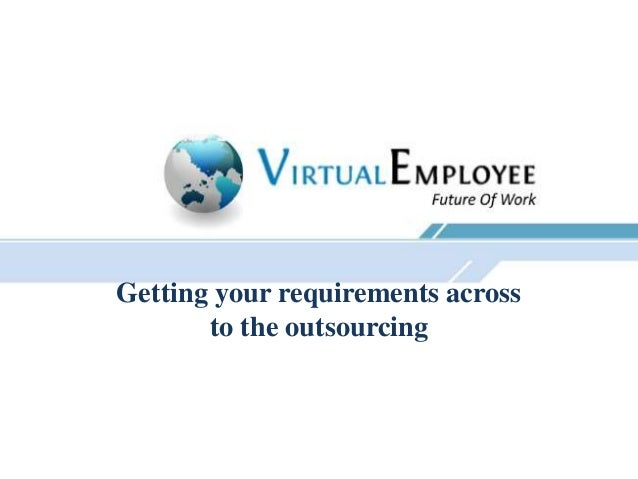Getting your requirements across       to the outsourcing