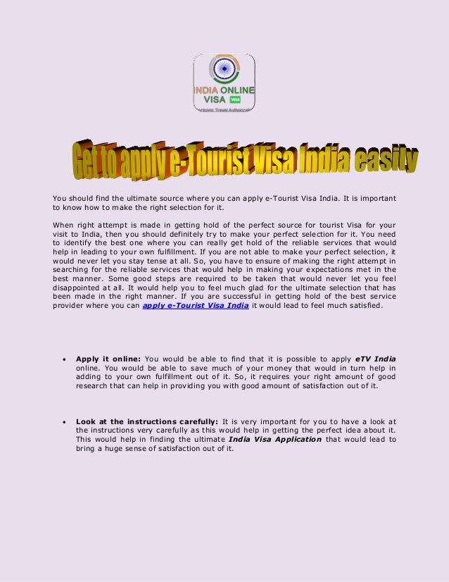 You should find the ultimate source where you can apply e-Tourist Visa India. It is important to know how to make the righ...