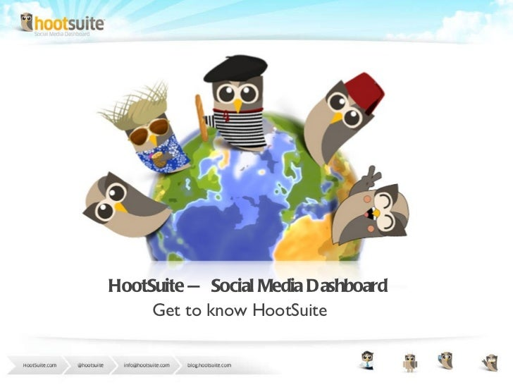 HootSuite — Social Media Dashboard Get to know HootSuite