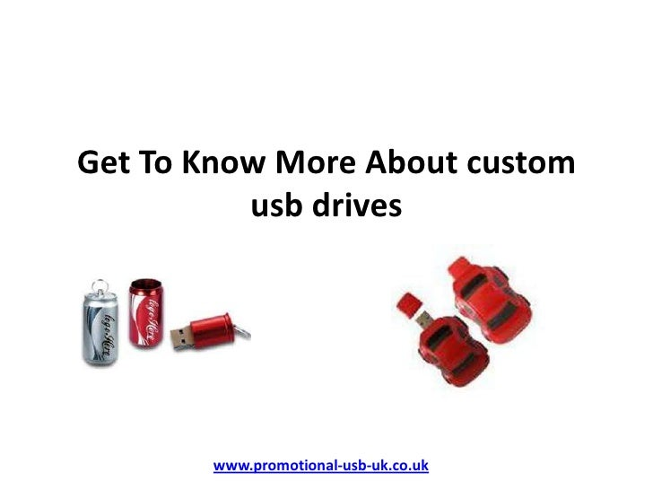 Get To Know More About custom          usb drives       www.promotional-usb-uk.co.uk