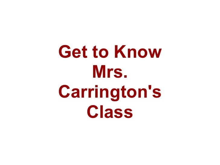 Get to Know Mrs. Carrington's Class