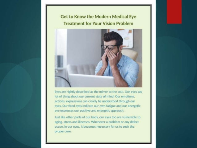 Get to Know the Modern Medical Eye Treatment for Your Vision Problem