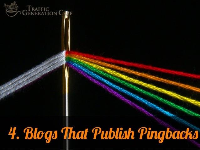 4. Blogs That Publish Pingbacks