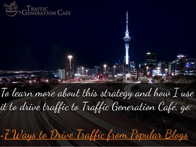 """To learn m""""e about #is strategy and how I use it to drive traffic to T!affic Generation Café, go:  •7 Ways to Drive T!affic f..."""
