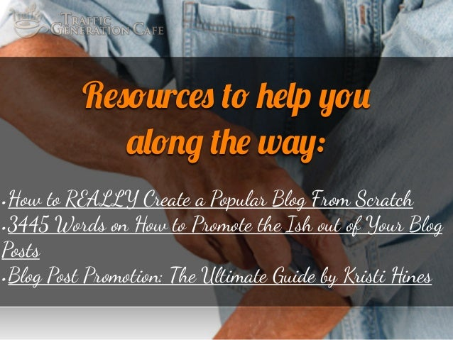 """Resources to help you along the way: •How to REALLY Create a Popular Blog F!om Scratch •3445 W""""ds on How to P!omote #e Ish..."""