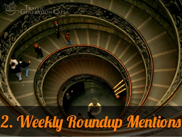 2. Weekly Roundup Mentions