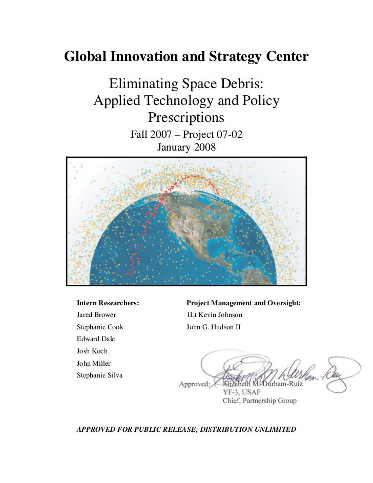 Global Innovation and Strategy Center        Eliminating Space Debris:      Applied Technology and Policy              Pre...