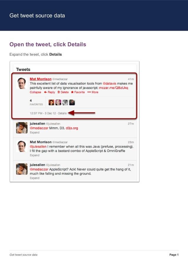 Get tweet source dataOpen the tweet, click DetailsExpand the tweet, click DetailsGet tweet source data             Page 1